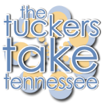 The Tuckers Take Tennessee