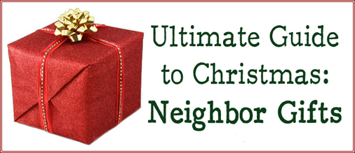 Neighbor Gifts: Ultimate Guide to Christmas