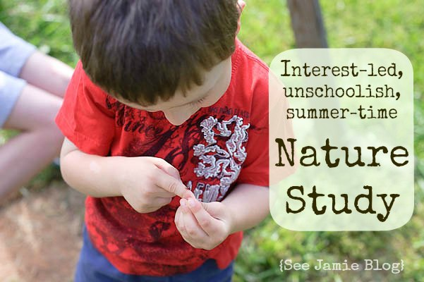 Interest Led, Unschoolish, Charlotte Mason Nature Study
