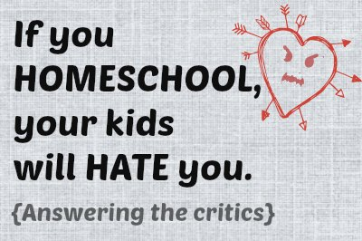 Do Homeschool Kids Hate their Moms?