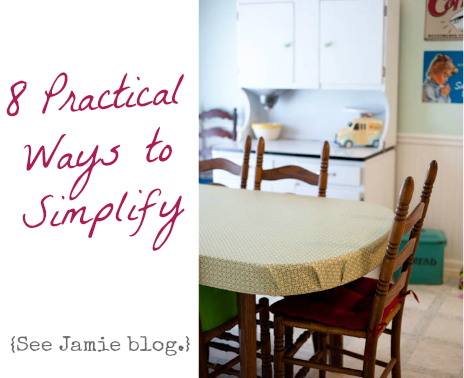 Practical Ways to Simplify life and home via See Jamie Blog