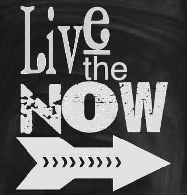 learning to live the NOW