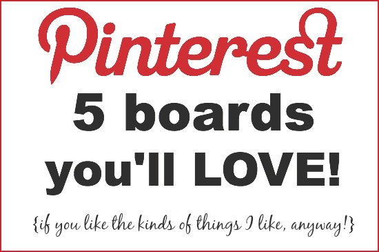Pinterest Boards You'll Love