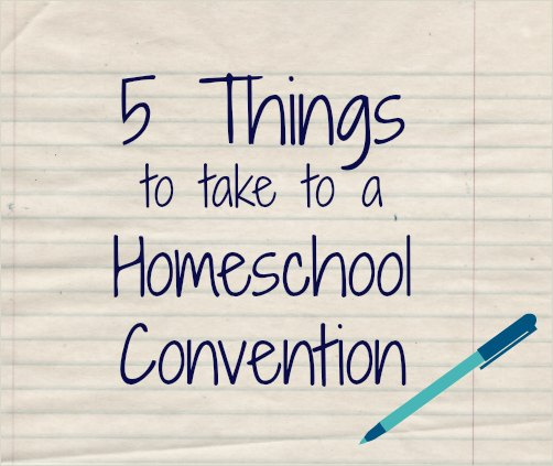 5 Things to Take to a Homeschool Convention