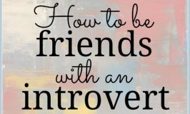 how to be friends with an introvert