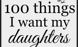 100 things I want my daughters to know