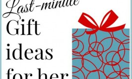 last-minute gift ideas for her