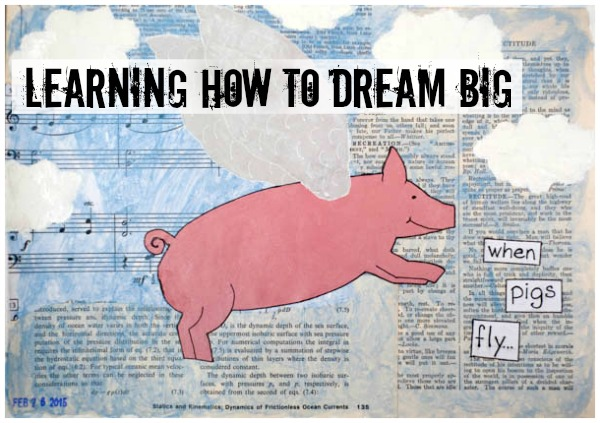 learning to dream big