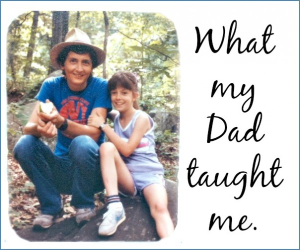 What my dad taught me