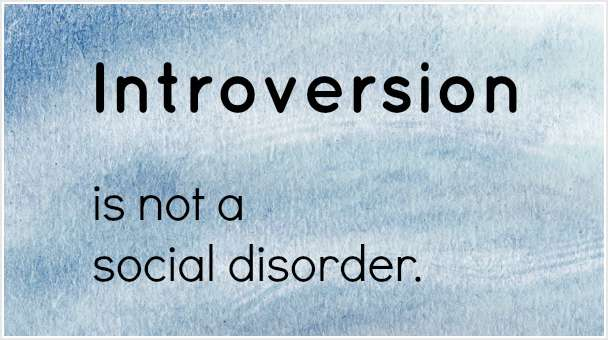 Introversion is not a social disorder