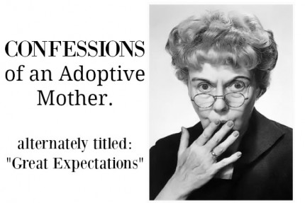 Confessions of an Adoptive Mother
