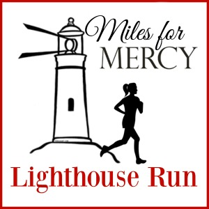 Miles for Mercy Lighthouse Run