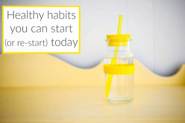10 simple healthy habits you can start today