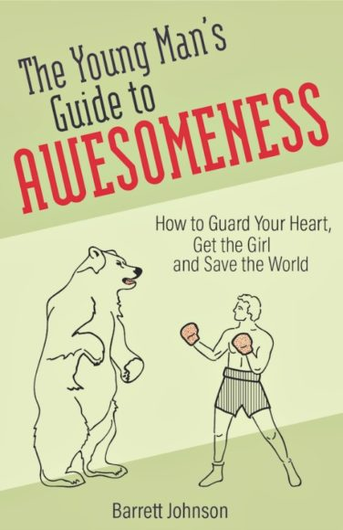 Young Man's Guide to Awesomeness by Barrett Johnson
