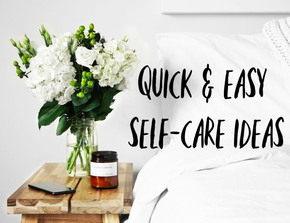 quick and easy self care ideas